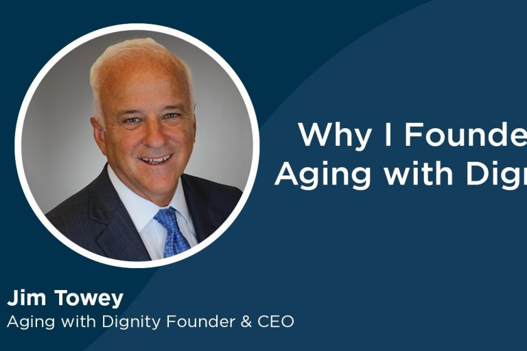 Jim Towey reflects on why he founded Aging with Dignity